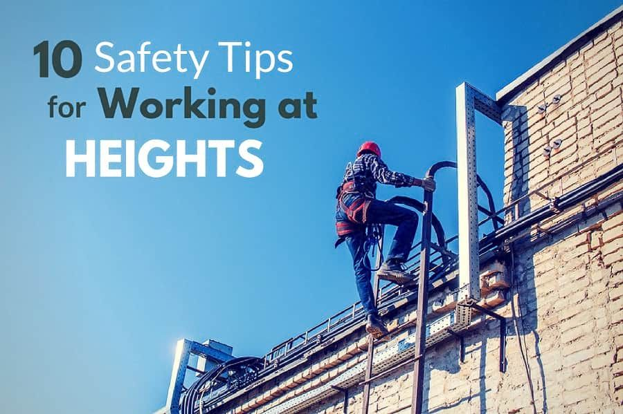 10 Safety Tips for Working at Heights